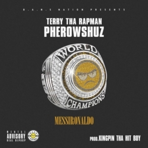 Terry Tha Rapman - Messi Ronaldo ft Pherowshuz